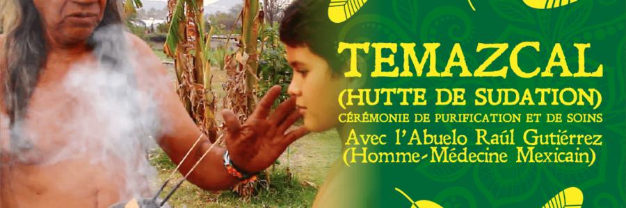 Cérémonie de Temazcal avec l'Abuelo Raúl Gutierrez, Mexicain